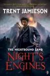 Night's Engines: The Nightbound Land, Book 2 - Trent Jamieson