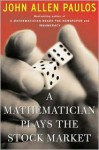 A Mathematician Plays The Stock Market - John Allen Paulos