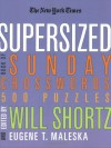 The New York Times Supersized Book of Sunday Crosswords: 500 Puzzles (New York Times Crossword Puzzles) - Will Shortz, The New York Times