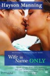Wife in Name Only - Hayson Manning