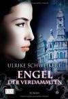 Engel der Verdammten (Peter von Borgo, #3) - Ulrike Schweikert