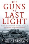 The Guns at Last Night: The War in Western Europe 1944-1945 (The Liberation Trilogy) - Rick Atkinson