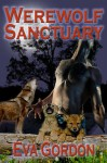 Werewolf Sanctuary - Eva Gordon