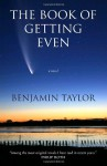 The Book of Getting Even - Benjamin Taylor