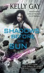 Shadows Before the Sun (Charlie Madigan #4) - Kelly Gay