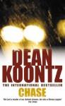 Chase - K.R. Dwyer, Dean Koontz