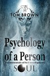 Psychology of a Person and Fundamentals of Self-Development (Positive Thinking): Self Esteem, Goal Setting, Reverse Psychology, Social Psychology, Free Souls (Positive Thinking Books) - Tom Brown