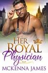 Her Royal Physician - McKenna James