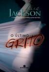 O Último Grito - Lisa Jackson, Ana Beatriz Manier