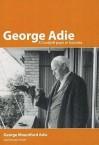 George Adie: A Gurdjieff Pupil In Australia - George Mountford Adie