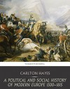 A Political and Social History of Modern Europe 1500-1815 - Carlton Hayes