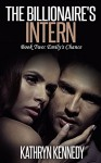 The Billionaire's Intern, Book Two (Emily's Chance 2) - Kathryn Kennedy