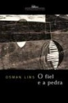 O fiel e a pedra - Osman Lins