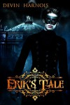 Erik's Tale - Devin Harnois