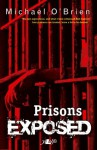 Prisons Exposed - Michael O'Brien