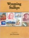 Wyoming on Stamps - Jack Rosenthal