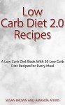 DIET BOOKS: A Low Carb Diet Book With 30 Low Carb Diet Recipes For Every Meal (Recipe Books) (Cookbooks 1) - Susan Brown