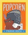 Popcorn (A Frank Asch Bear Book) - Frank Asch, Frank Asch