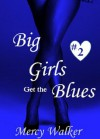 Big Girls Get the Blues - Mercy Walker