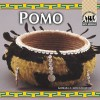 The Pomo (Native Americans) - Barbara A. Gray-Kanatiiosh