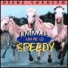 Animals Can Be So Speedy - Diane Swanson