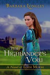 The Highlander's Vow (The Novels of Loch Moigh Book 4) - Barbara Longley
