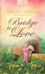 Bridge to Love - Darlene Franklin