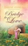 Bridge to Love - Darlene Franklin
