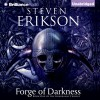 Forge of Darkness: Kharkanas Trilogy, Book 1 - Steven Erikson, Daniel Philpott