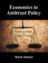 Economics in Antitrust Policy: Freedom to Compete Vs. Freedom to Contract - Mark Steiner