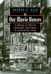 Our Movie Houses: A History of Film & Cinematic Innovation in Central New York (Television and Popular Culture) - Norman O. Keim, David Marc