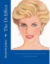 The Di Effect: A Cultural Epic of Princess Diana in Story and Art with Fashions of a Goddess. With regal illustrations and index. (Illustrated Memoirs ... Wales; a Queen of People's Hearts Book 1) - Elizabeth Jenkins