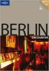 Berlin Encounter - Andrea Schulte-Peevers, Lonely Planet
