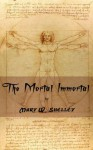 The Mortal Immortal - Mary Shelley