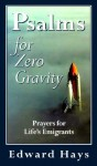 Psalms for Zero Gravity - Edward M. Hays