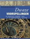 Historische blunders - Dwaze Voorspellingen: de Grootste Missers uit de Geschiedenis - Eric Chaline, Inge Pieters, Wilma Paalman