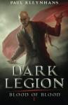 Dark Legion (Blood of Blood) - Paul Kleynhans