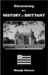 Discovering The History Of Brittany - Wendy Mewes