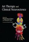 Art Therapy and Clinical Neuroscience - Richard Carr, Noah Hass-cohen, Frances Kaplan