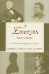 The Emerson Brothers: A Fraternal Biography in Letters - Ronald A. Bosco, Joel Myerson