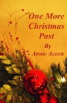 One More Christmas Past (Annie Acorn's Christmas) - Annie Acorn