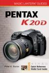 Magic Lantern Guides: Pentax K20D (Magic Lantern Guides): Pentax K20D: 0 (Magic Lantern Guides) - Peter K. Burian