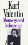 Monologe und Soloszenen - Karl Valentin, Helmut Bachmaier, Manfred Faust, Dieter Wöhrle
