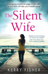 The Silent Wife: A gripping emotional page turner with a twist that will take your breath away - Kerry Fisher