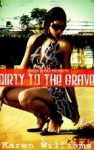 Dirty To The Grave - Karen Williams