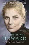 Elizabeth Jane Howard: A Dangerous Innocence - Artemis Cooper