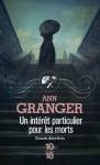 Un intérêt particulier pour les morts - Ann Granger, Delphine Rivet