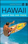 Pauline Frommer's Hawaii: Spend Less, See More (Pauline Frommer Guides) - Jeanette Foster, Pauline Frommer, David Thompson