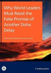 Why World Leaders Must Resist the False Promise of Another Doha Delay - Richard Baldwin, Simon Evenett