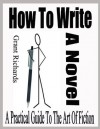 HOW TO WRITE A NOVEL - Grant Richards